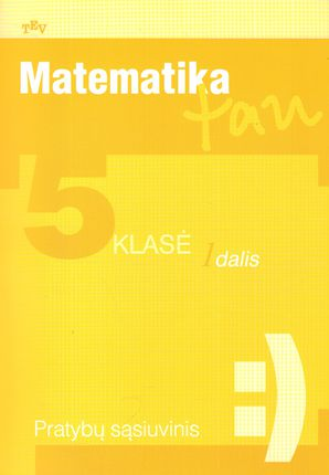 Matematika, 5 klasė, Matematika tau - 1 dalis (užduočių sąsiuvinis)