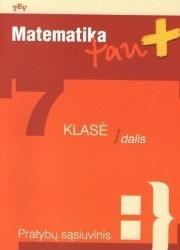 Matematika, 7 klasė, Matematika tau PLIUS - 1 dalis (užduočių sąsiuvinis)